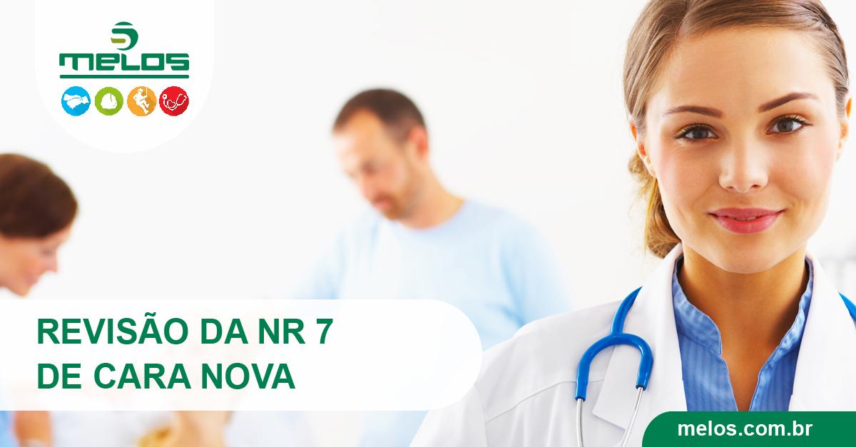 REVISÃO DA NR 7 - DE CARA NOVA